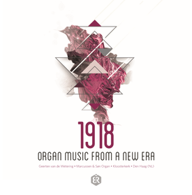 1918 – Organ Music from a new Era